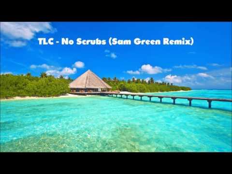 TLC - No Scrubs (Sam Green Remix)