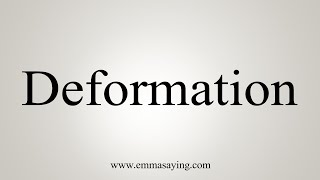 How To Say Deformation