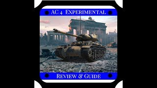 World of Tanks || AC 4 Experimental Review & Guide