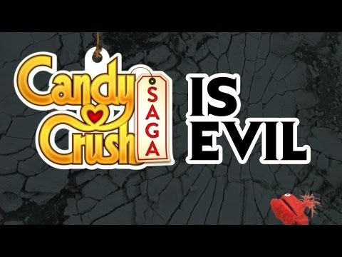 CANDY CRUSH SAGA IS EVIL