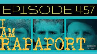 I Am Rapaport Stereo Podcast Episode 457 - Miami Vacationing / LBJ sees Lue / Eli Lake
