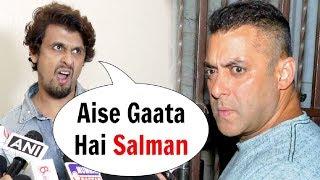 Sonu Nigam Makes Fun Of Salman Khan Singing 'I Found Love' Song In Race 3