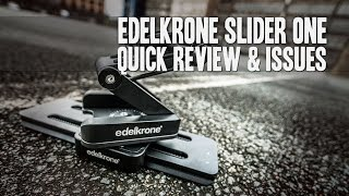 Edelkrone SliderOne - 1st Review / Rubber-feed Issue