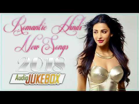 ROMANTIC HINDI SONGS JUKEBOX 2018 | LATEST HINDI SONGS 2018 | HINDI SONGS | JUKEBOX 2018 | TOP HINDI