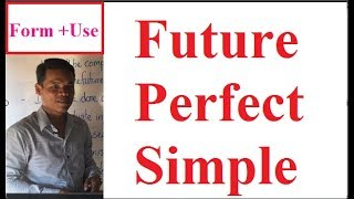 Learning English Grammars:Future Perfect Simple (its Form & Use)