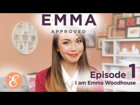 I am Emma Woodhouse - Emma Approved: Ep 1