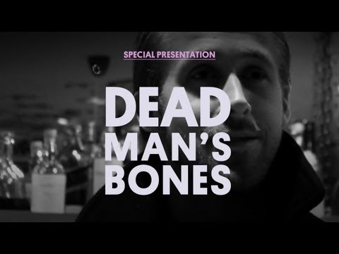 Dead Man's Bones (Ft. Ryan Gosling) - Documentary Special Presentation