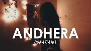 Andhera | Nitesh A.K.A Nick | New Hindi Song 2020