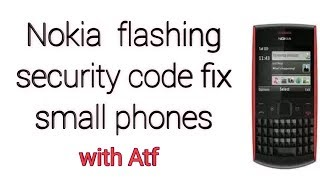 Nokia Security code solutions and flashing   || Small phones || with atf