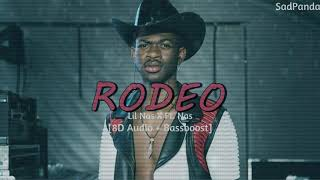 Lil Nas X Ft. Nas - Rodeo (8D Audio Use Headphones)