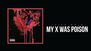 "Juice WRLD  ""My X Was Poison""  (Official Audio)"