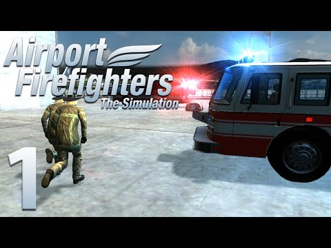 Airport Firefighters - The Simulation  Episode 1  Through the Fire