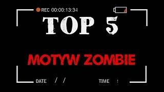 #3 TOP 5 - Motyw Zombie w Horrorze