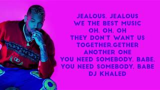 DJ Khaled   Jealous Lyrics ft  Chris Brown Lil Wayne Big Sean