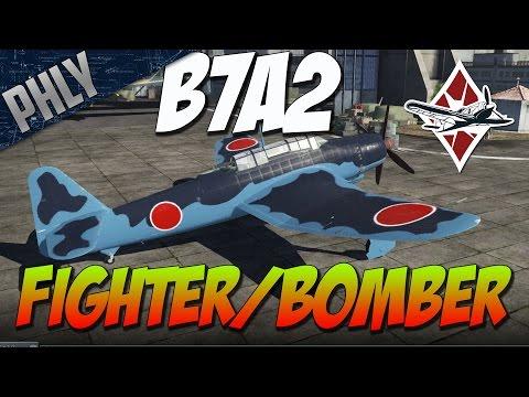 War Thunder Gameplay - B7A2 FIGHTER BOMBER - The Honor Feel GOOD