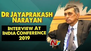 Dr Jayaprakash Narayan Interview At India Conference 2019 | NTV