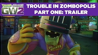 Trouble in Zombopolis Part 1 Gameplay Trailer | Plants vs. Zombies Garden Warfare 2