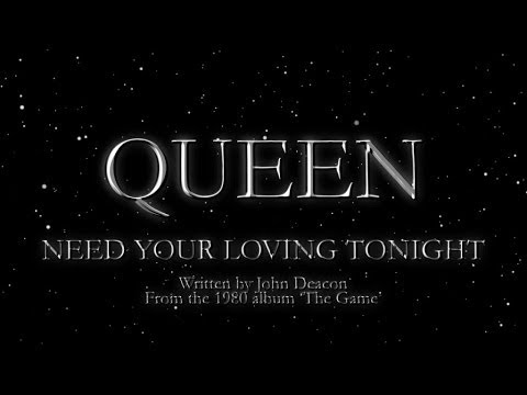 Queen - Need Your Loving