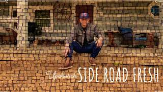 "Upchurch ""Side Road Fresh"" (OFFICIAL AUDIO) #upchurch #rhec #sideroadfresh"