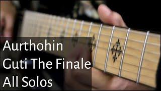 Aurthohin - GUTI THE FINALE All Solos