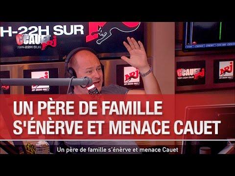 Un père de famille s'énèrve et menace Cauet   C'Cauet sur NRJ