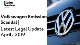 Volkswagen Emission Scandal | Latest Legal Update | April 2019