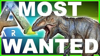 ARK: Survival Evolved - TOP 10 MOST WANTED DINOS (Most Desired Dino Dossier Countdown)