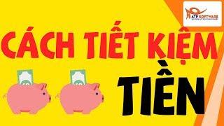 Cách tiết kiệm tiền -  CỰC KỲ HIỆU QUẢ (SAVING MONEY)