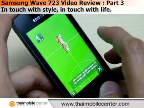 Samsung Wave 723 Video Review : Part 3