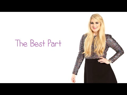 Meghan Trainor - The Best Part