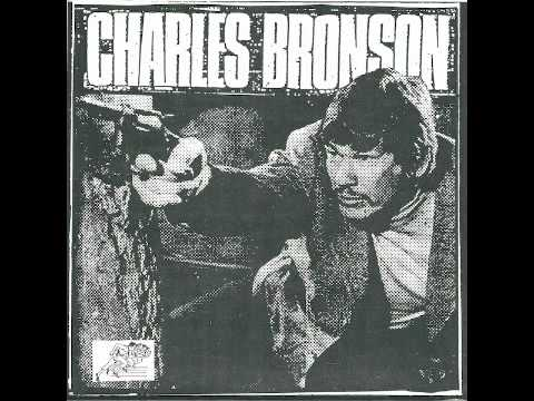 Charles Bronson - What The Fuck Are You Gonna Do When Its Cool To Be Yourself