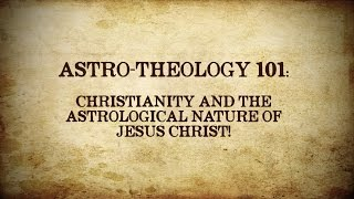 Video: Christianity and Astrological Nature of Jesus