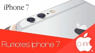 Rumores sobre iphone 7 | doble camara?? | apple chaa