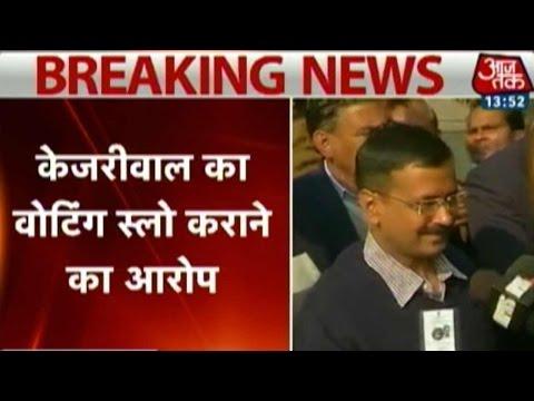 Delhi polls: Kejriwal alleges slowing down of electoral process