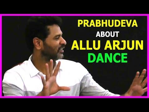 Prabhu Deva About Allu Arjun Dance Performance In Top Lesi Poddi Song