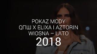 QПШ i Elixa - Desert - pokaz wiosna-lato 2018