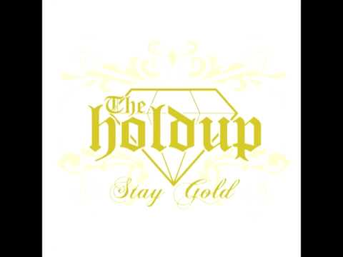 The Holdup - Stay Gold