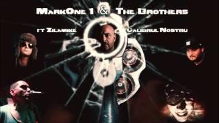 MarkOne1 & The Brothers Ft ZilaMike - ( Calibrul Nostru )