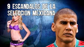 9 Escandalos de La Seleccion Mexicana