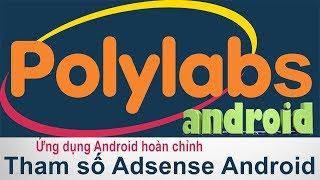 [ Ứng dụng Android hoàn chỉnh ] - Tham số cấu hình Adsense cho android (Video 9 )