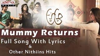Mummy Returns Full Song With Lyrics   A Aa Telugu Movie   Nithiin, Samantha