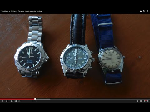 Mauricio's Wrist Watch Collection  - A Viewer From Mexico City - Breitling & Omega Seamaster