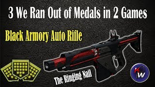 3 We Ran Out of Medals in 2 Games with the Ringing Nail Black Armory Auto Rifle