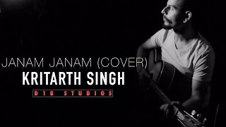 Janam Janam - DILWALE (Cover by Kritarth Singh) | D18 | New Hindi Bollywood Songs 2016