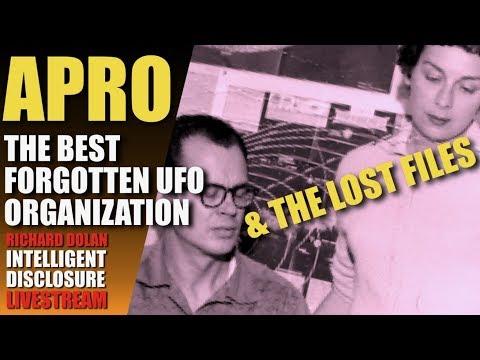 Richard Dolan- APRO: The Best Forgotten UFO Organization & the Lost Files (Part One)