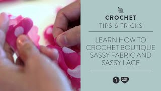 Learn How to Crochet Boutique Sassy Fabric and Sassy Lace