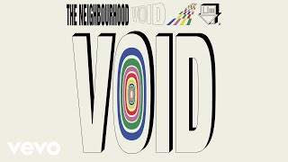 The Neighbourhood - Void (Audio)