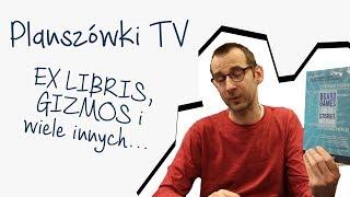 Planszówki TV LIVE - EX LIBRIS, GIZMOS i wiele innych