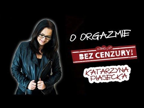 O ORGAZMIE - Katarzyna Piasecka