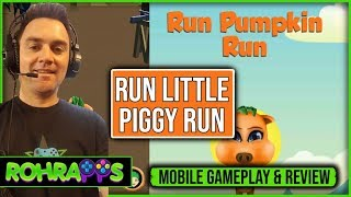 RUN PUMPKIN RUN- Run little piggy run | mobile gameplay & review |™ROHR APPS OFFICIAL